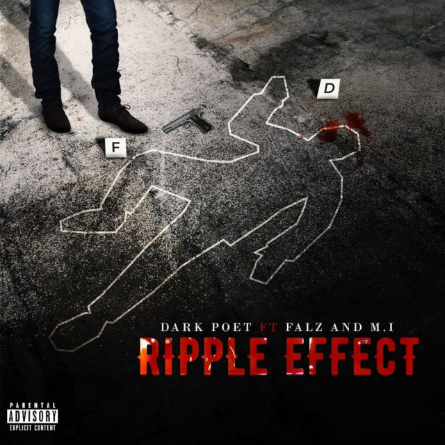 Dark Poet - Ripple Effect ft. Falz & MI Abaga