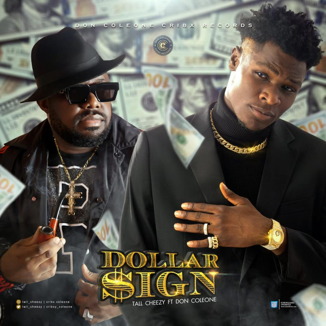 Tall Cheezy ft. Don Coleone – Dollar Sign