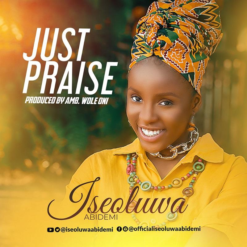 VIDEO: Iseoluwa - Just Praise