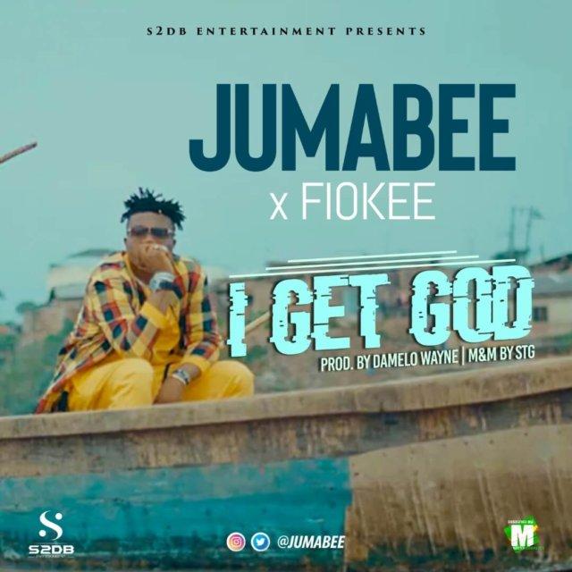 Jumabee & Fiokee - I Get God