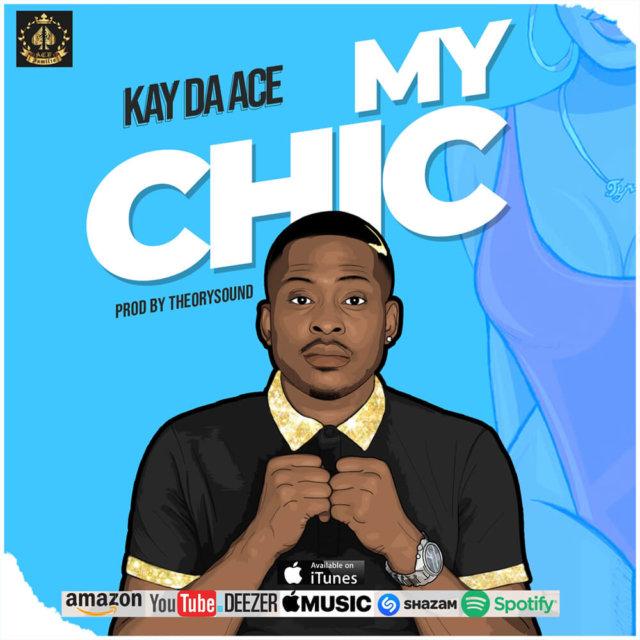 Kay Da Ace – My Chic