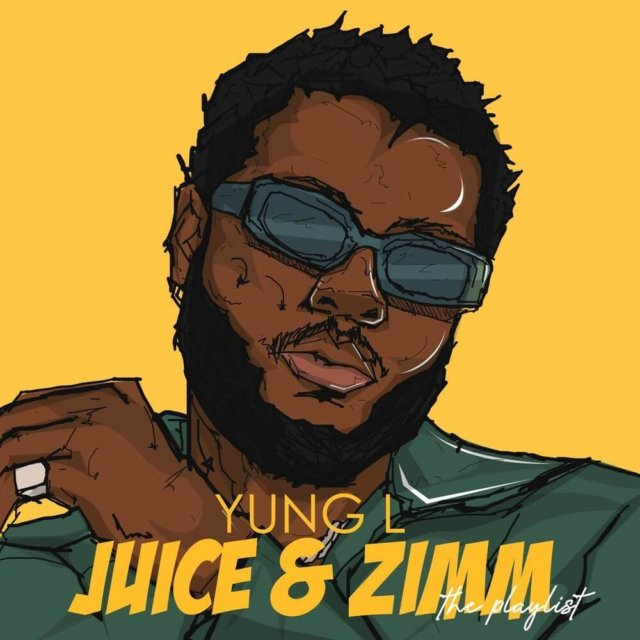 Yung L - Juice & Zimm (EP)