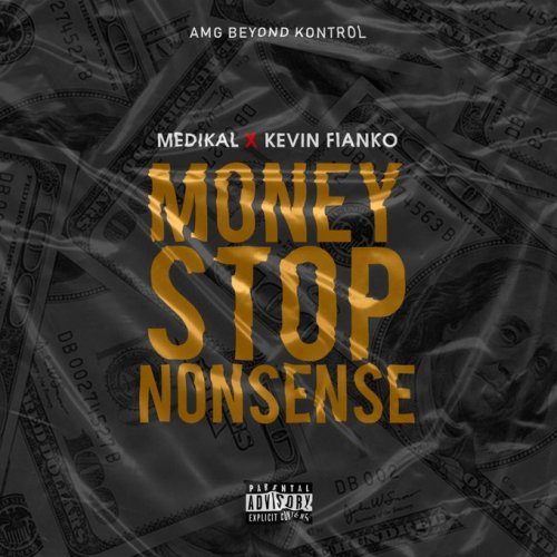 Medikal x Kevin Fianko – Money Stop Nonsense