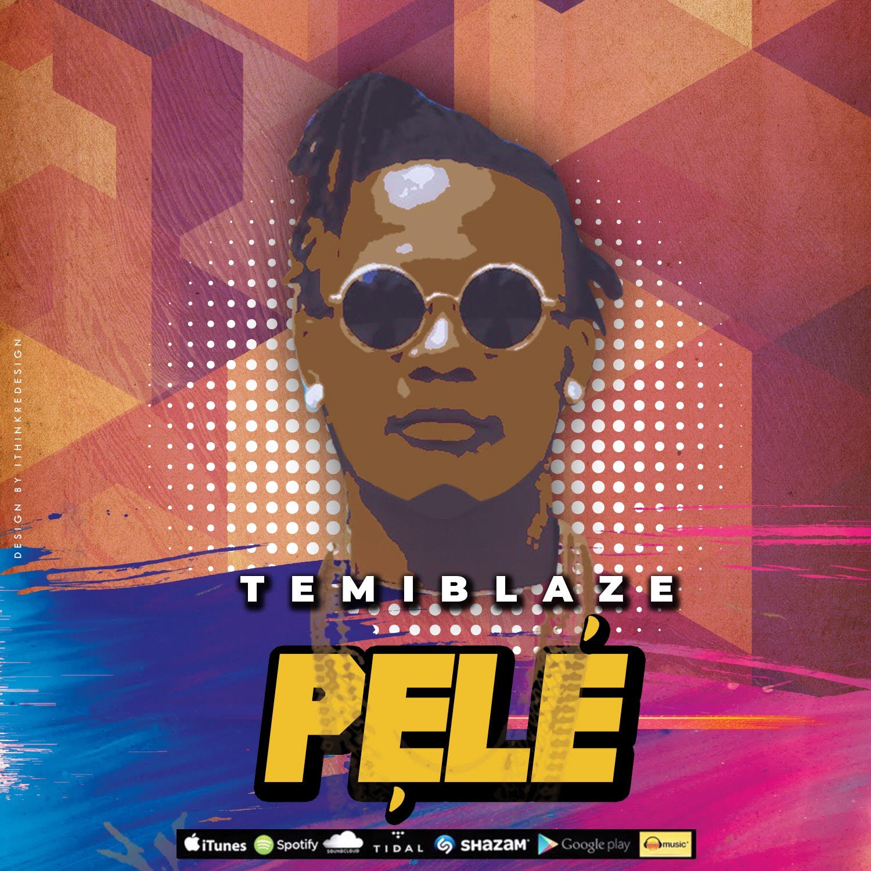 TemiiBlaze – Pele - Download mp3