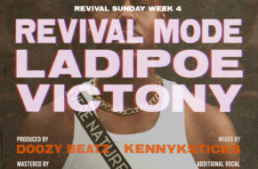 """Ladipoe Shares Fourth Song """"Revival Mode"""" Off The 'Revival Sunday' Series   Stream & Download"""