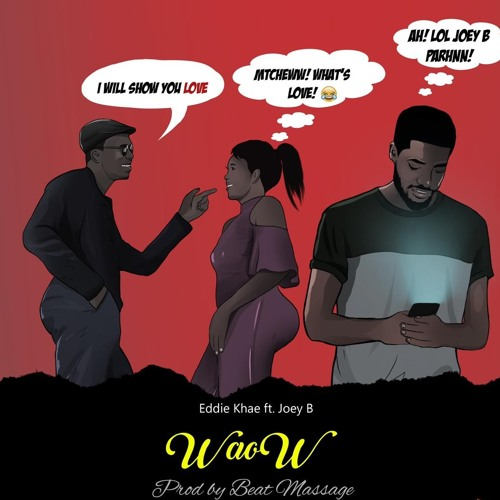 Eddie Khae ft. Joey B – Waow