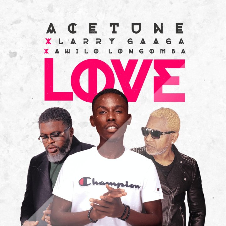 Acetune X Larry Gaaga X Awilo Longomba - Love
