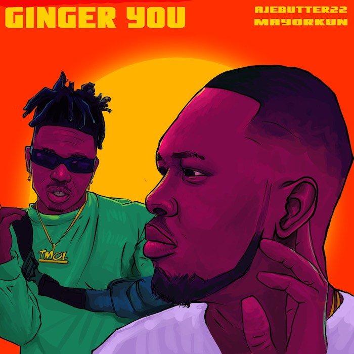 Ajebutter22 ft. Mayorkun - Ginger You