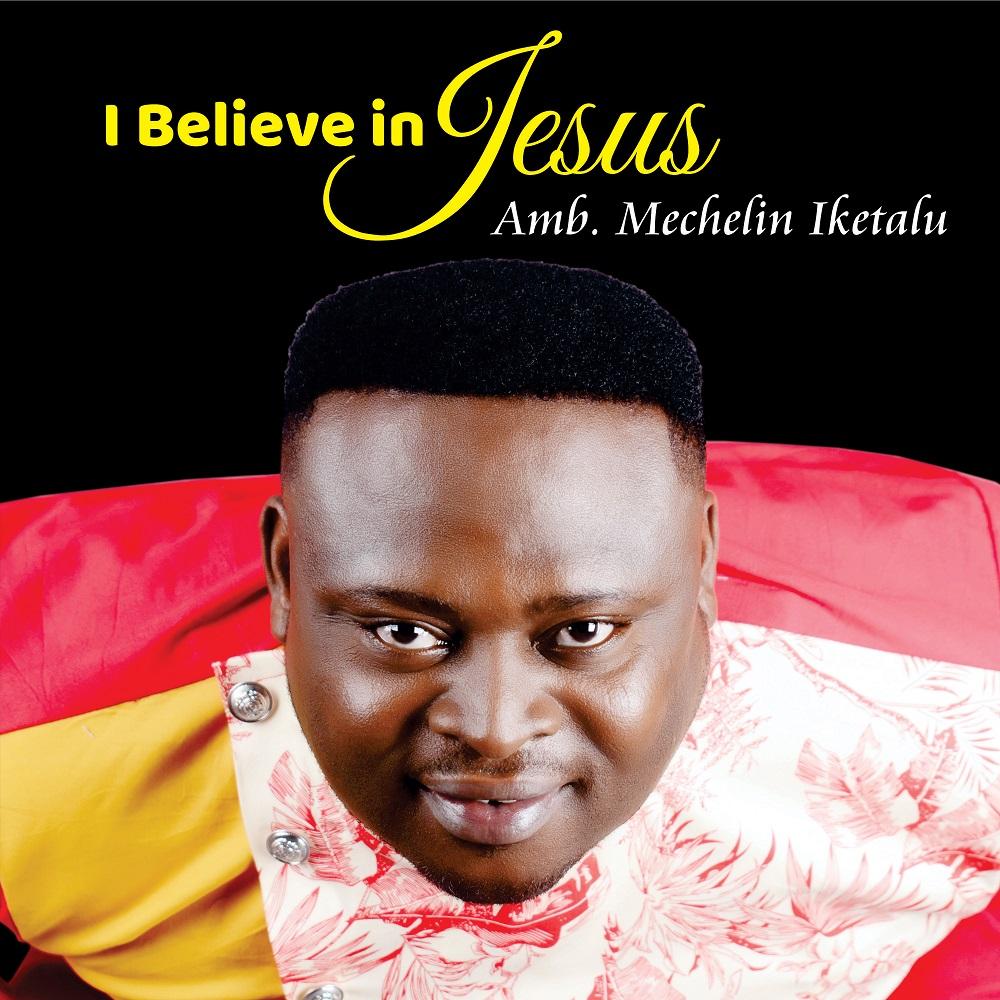 Mechelin - I Believe In Jesus | Glorify Your Name