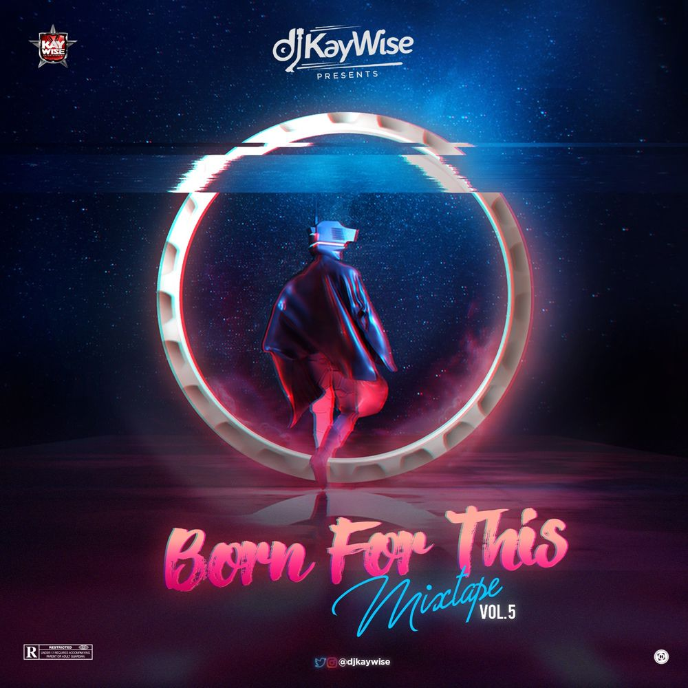 DJ Kaywise - Born For This (Mixtape)
