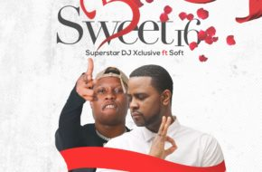 DJ Xclusive ft. Soft - Sweet 16