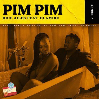 Dice Ailes ft. Olamide - Pim Pim