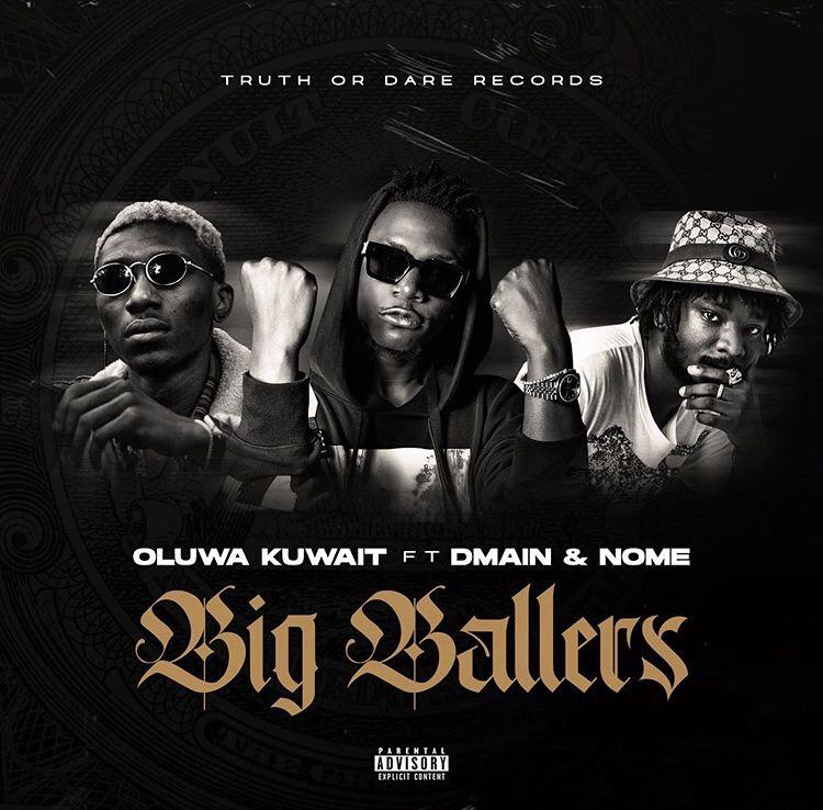 Oluwa Kuwait ft Dmain & Nome – Big Ballers