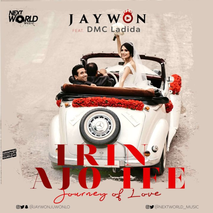 Jaywon - Irin Ajo Ife (Journey Of Love) ft. DMC Ladida