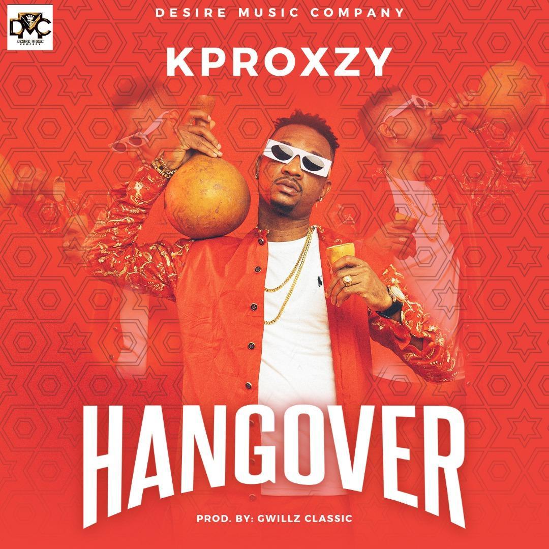 Kproxzy – Hangover