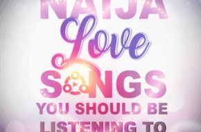 20 Nigerian Love Songs You Should Be Listening to | Valentine's Day