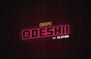 Soft ft. Zlatan - Odeshi
