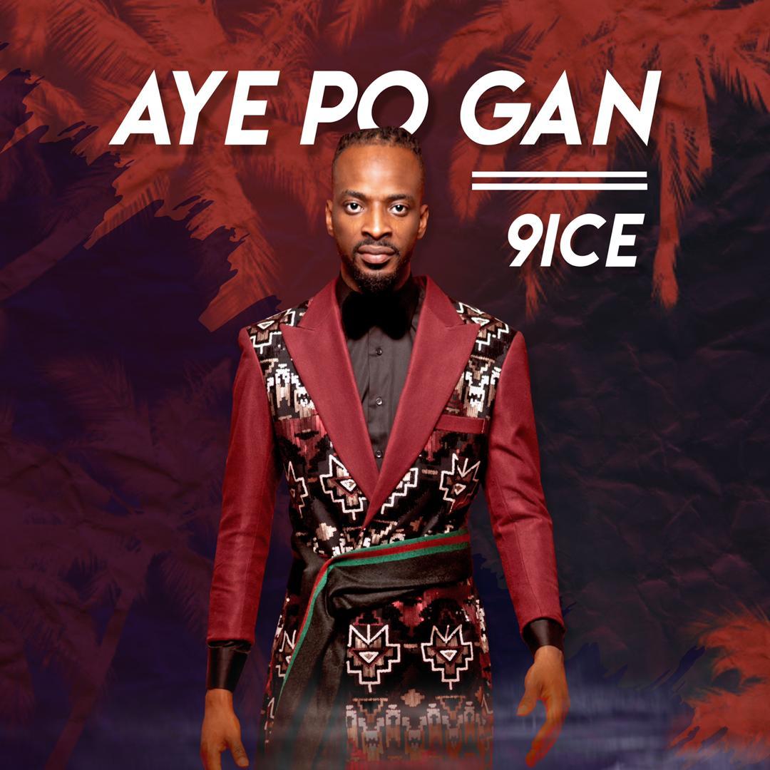 VIDEO: 9ice - Aye Po Gan
