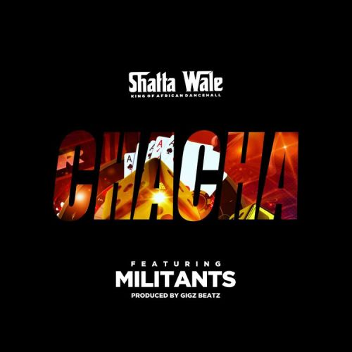 Shatta Wale ft. SM Militants – Chacha