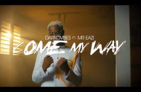 VIDEO: Darkovibes ft. Mr Eazi – Come My Way