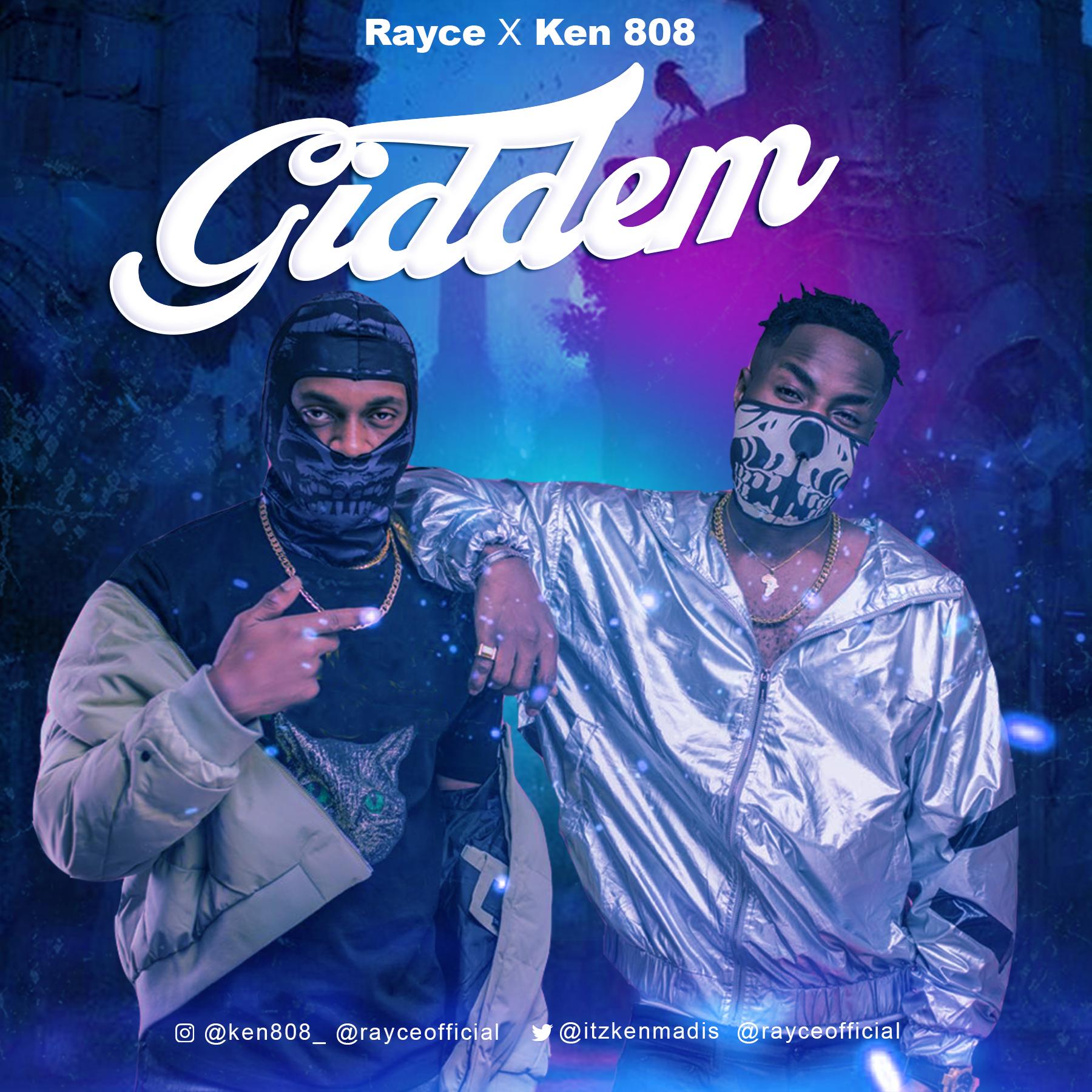 Rayce x Ken 808 - Giddem