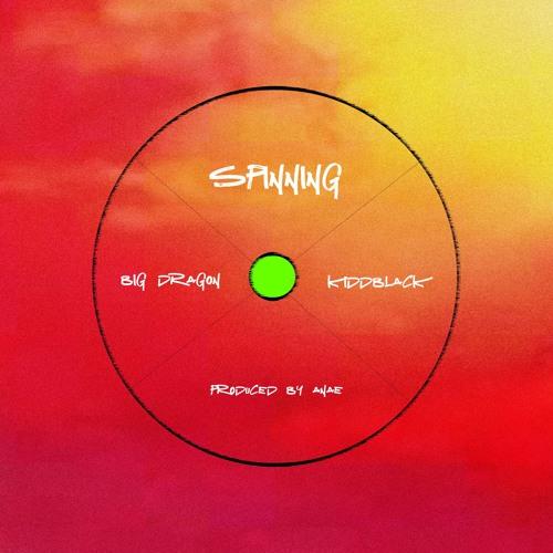 Big Dragon (Efya) ft. KiddBlack – Spinning