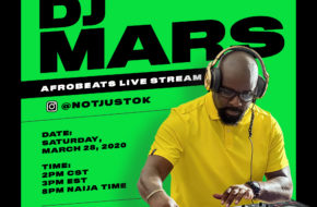 DJ Mars To Host Afrobeats Set LIVE on @NOTJUSTOK Instagram This Saturday