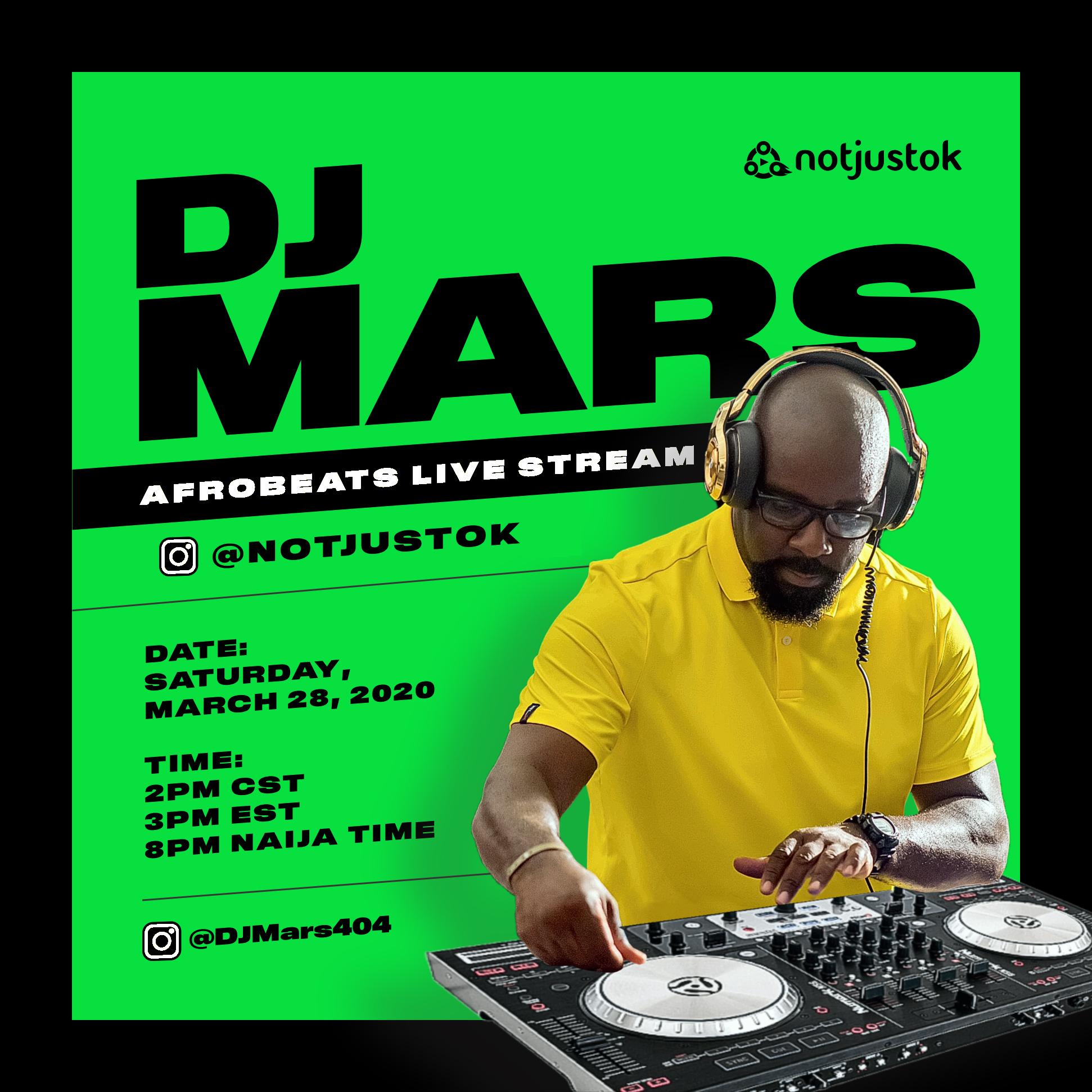 DJ Mars To Host Afrobeats Set LIVE on IG: @NOTJUSTOK This Saturday