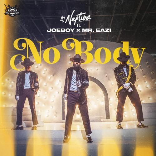 DJ Neptune, Joeboy & Mr Eazi - Nobody