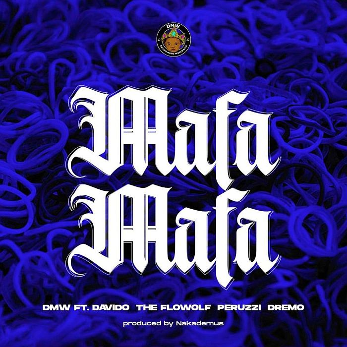 DMW - Mafa Mafa ft. Davido, The Flowolf, Peruzzi, Dremo