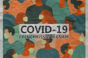 FrenchKissDJ ft. Enam – Covid-19