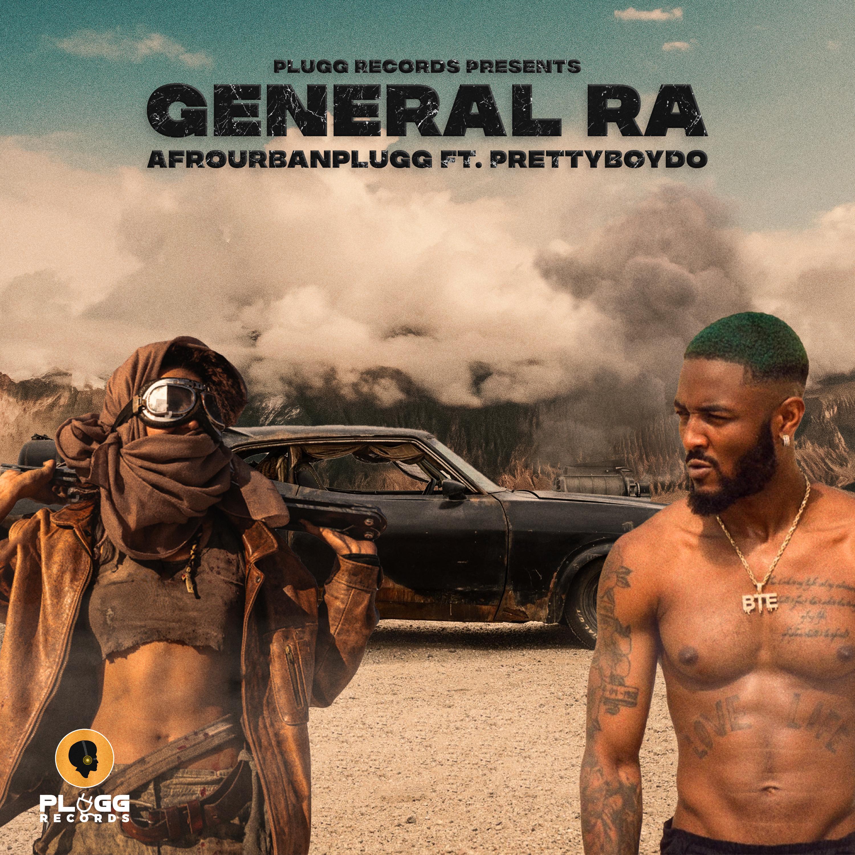Afrourbanplugg ft PrettyboyDO – General Ra