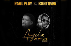 Paul Play ft. Runtown - Angel Of My Life (Remake)