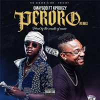 Omaygod – Peroro ft. Kproxzy - Download mp3