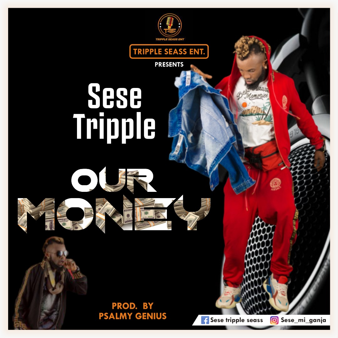 Sese Tripple – Our Money