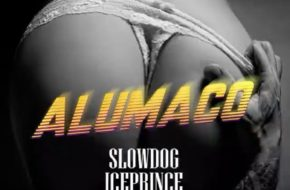 Slowdog - Alumaco ft. Ice Prince & Deejay J Masta
