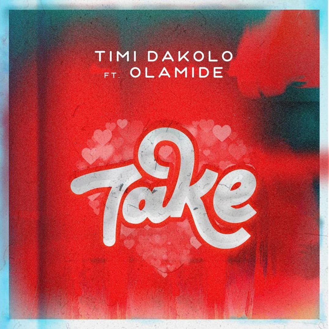 Timi Dakolo ft. Olamide - Take