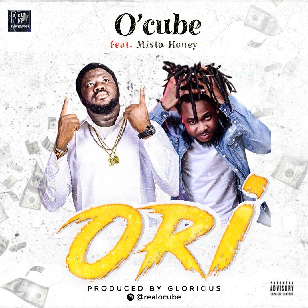 O'Cube ft Mista Honey – Ori