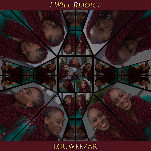 "Louweezar - ""I Will Rejoice"" and ""I Rise"""