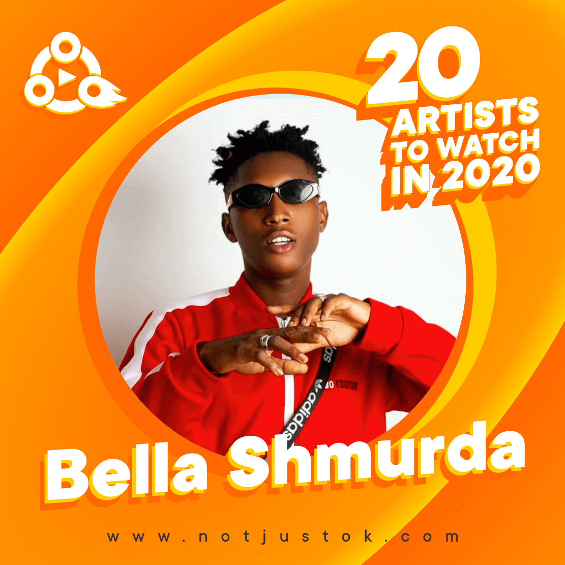 The 20 Artistes To Watch In 2020 - Bella Shmurda