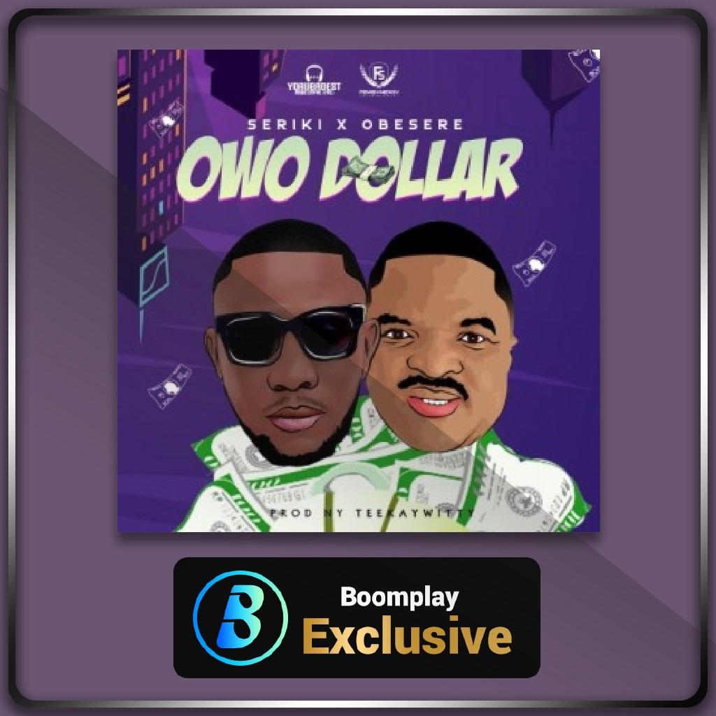 Seriki ft. Obesere - Owo Dollar