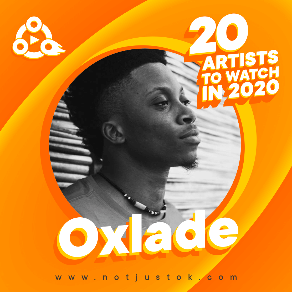 The 20 Artists To Watch In 2020 - Oxlade