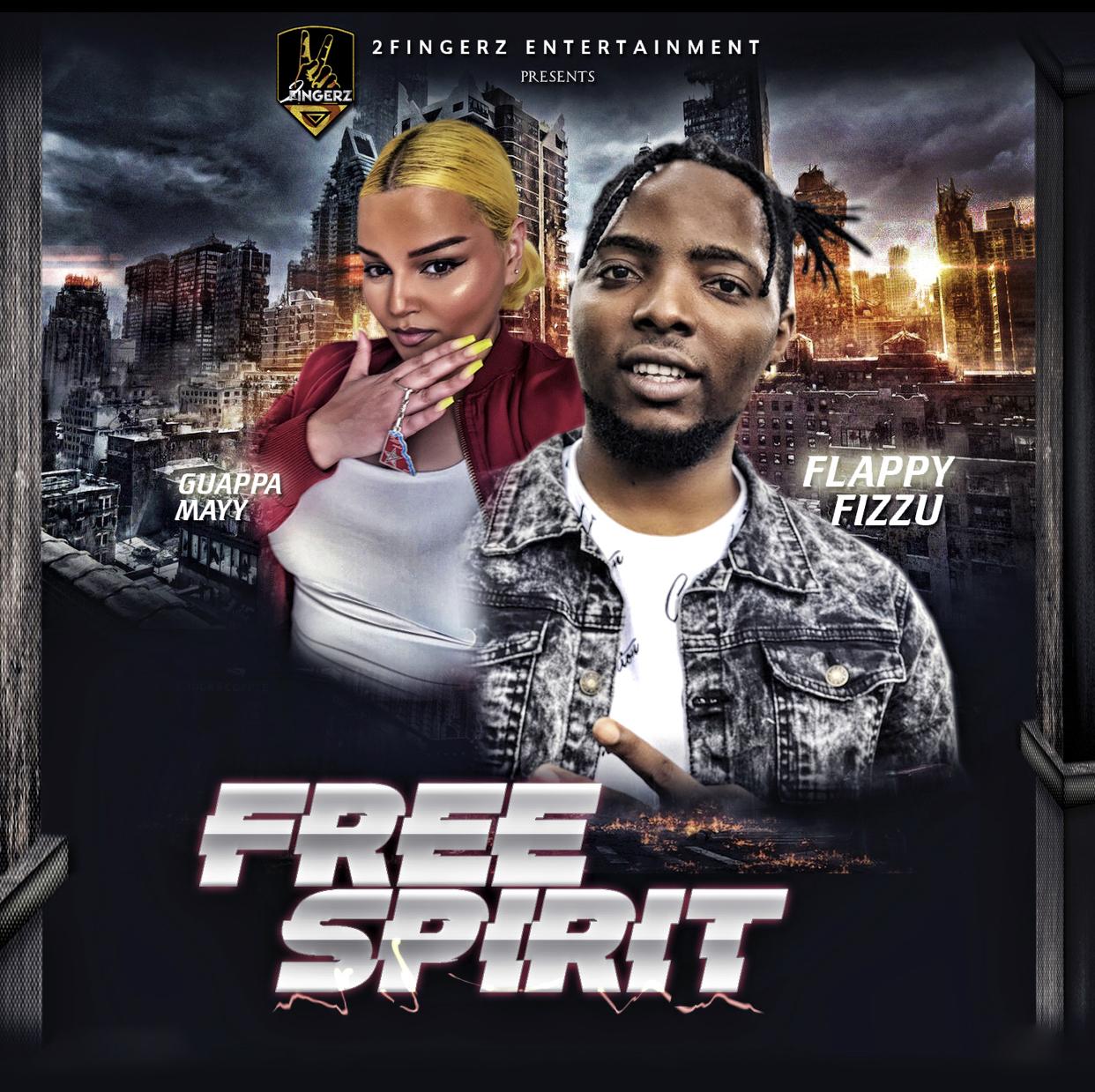 Flappy Fizzu – Free Spirit ft. Guappa Mayy