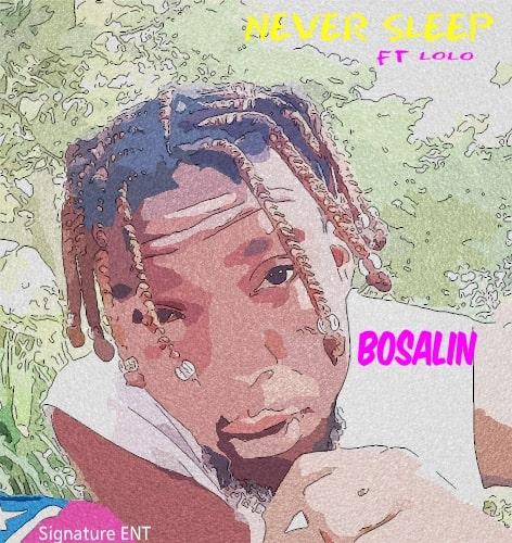 Bosalin - Never Sleep ft. Lolo