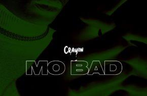 Crayon - Mo Bad