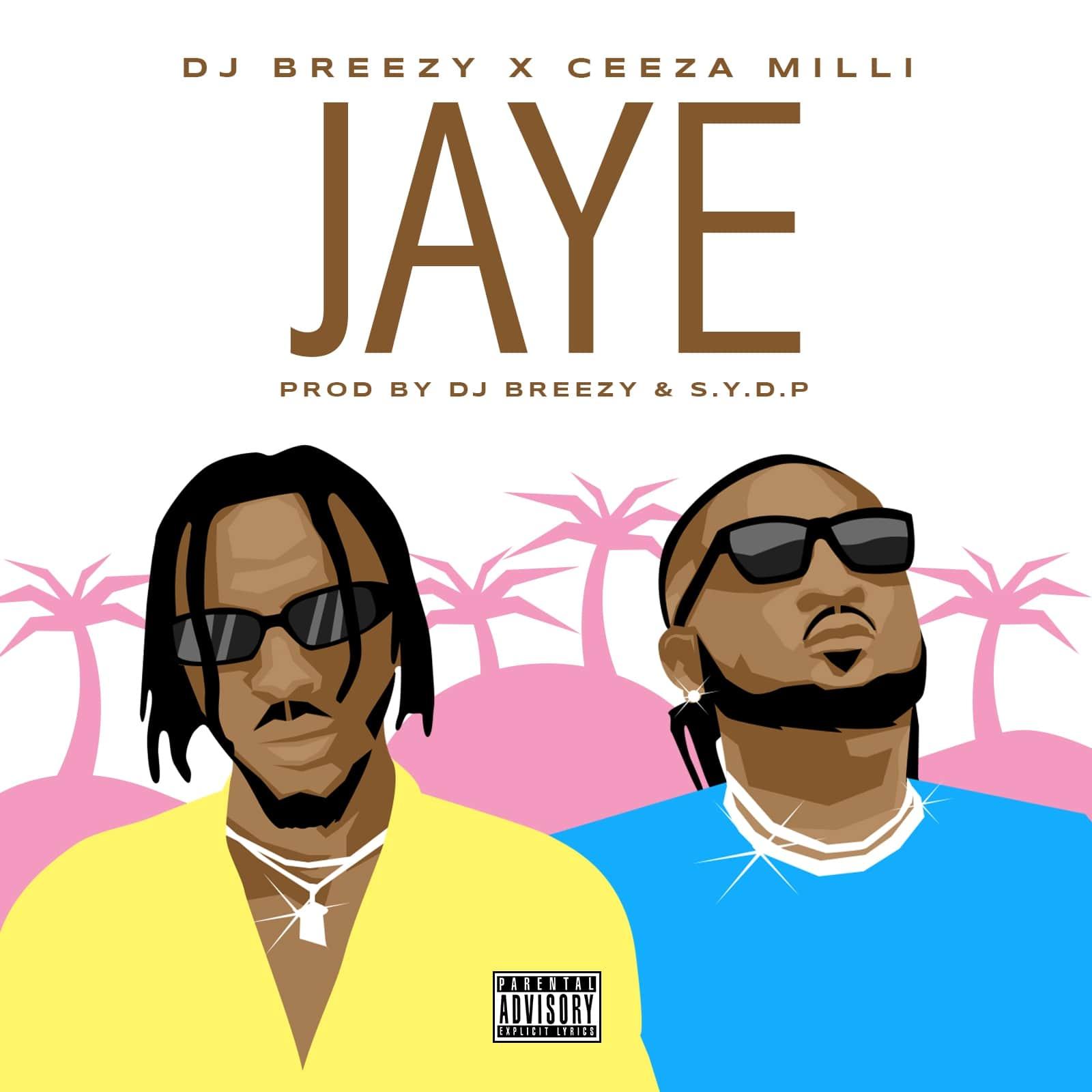DJ Breezy x Ceeza Milli - JAYE (prod. DJ Breezy & S.Y.D.P)