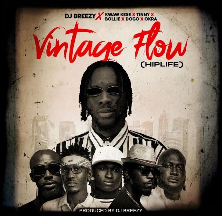DJ Breezy - Vintage Flow (Hiplife) ft. Tinny x Okra x Kwaw Kese x Dogo & Bollie