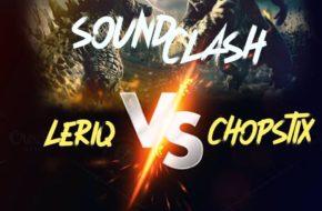 Leriq & Chopstix Are Giving Us A #SoundClash Battle On Saturday!