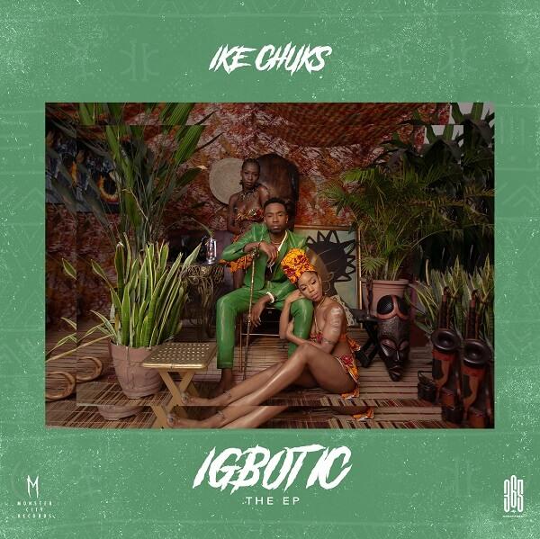 Ike Chuks - Igbotic (EP)
