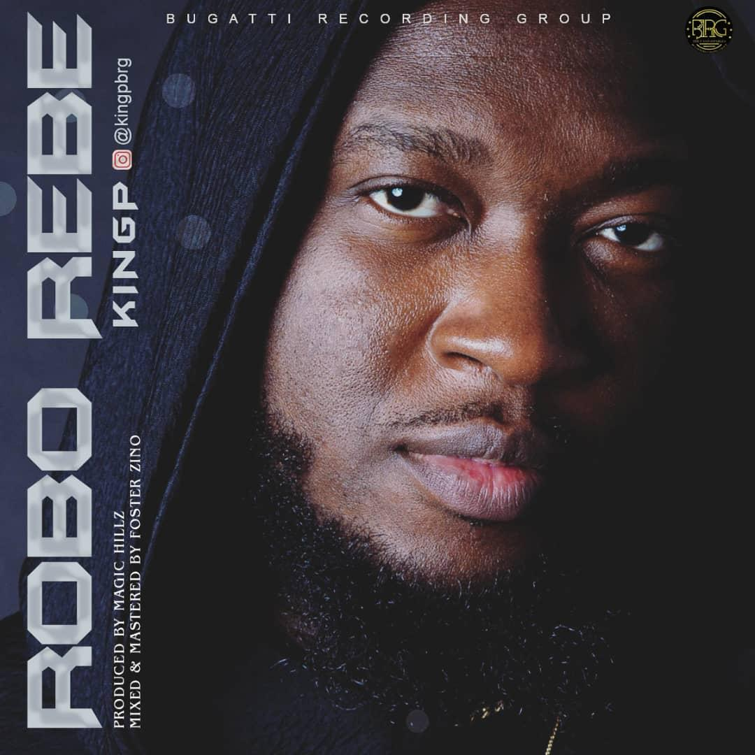 VIDEO: King P – Robo Rebe